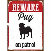Beware Pug On Patrol Tin Sign