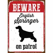 Beware English Springer On Patrol Tin Sign